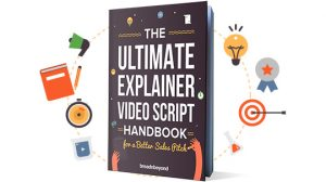 The Ultimate Explainer Video Script Handbook